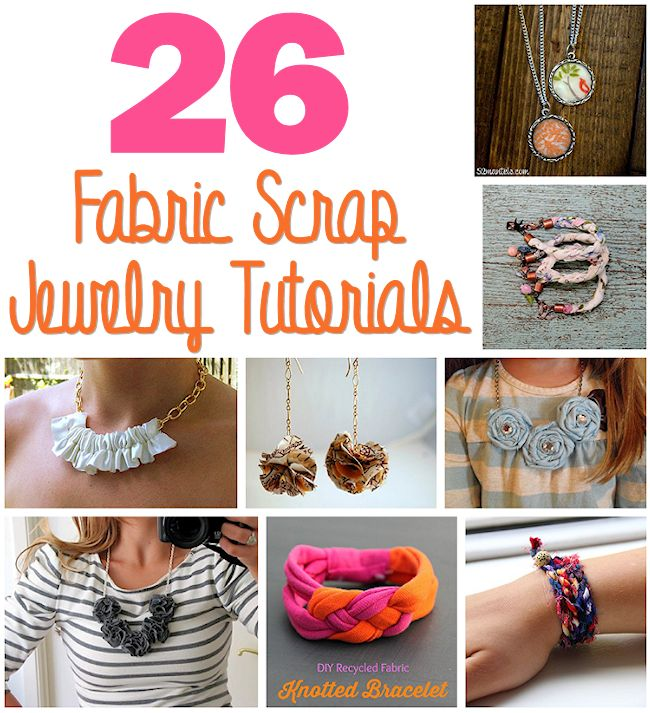 26 Fabric Scrap Jewelry Tutorials